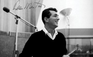 The legendary crooner Dean Martin.